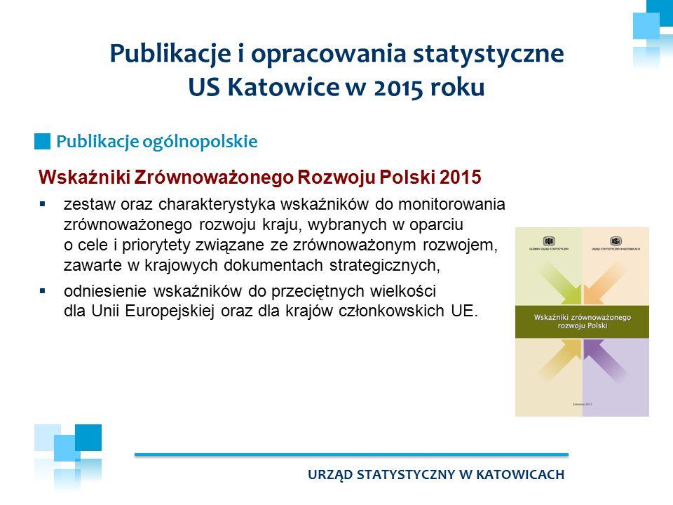 Wskaźniki Zrównoważonego Rozwoju Polski 2015  zestaw oraz charakterystyka wskaźników do monitorowania zrównoważonego rozwoju kraju, wybranych w oparciu o cele i priorytety związane ze zrównoważonym rozwojem, zawarte w krajowych dokumentach strategicznych,  odniesienie wskaźników do przeciętnych wielkości dla Unii Europejskiej oraz dla krajów członkowskich UE.