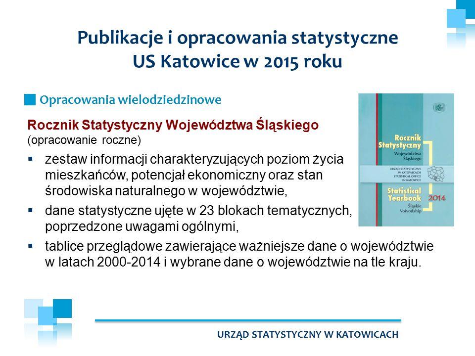 Rocznik Statystyczny Województwa Śląskiego (opracowanie roczne)  zestaw informacji charakteryzujących poziom życia mieszkańców, potencjał ekonomiczny