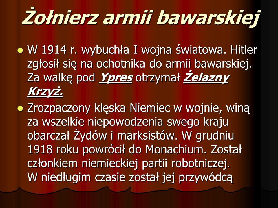 Żołnierz armii bawarskiej W 1914 r. wybuchła I wojna światowa. Hitler zgłosił się na ochotnika do armii bawarskiej. Za walkę pod Ypres otrzymał Żelazn