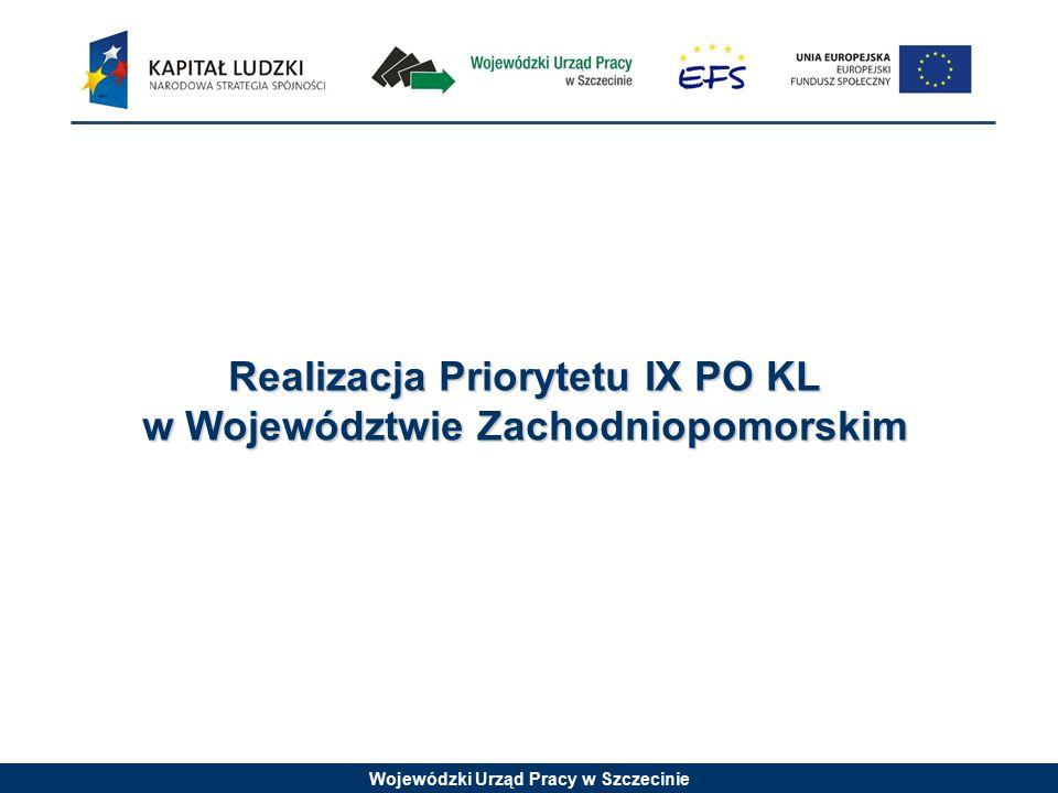 Wojewódzki Urząd Pracy w Szczecinie PRIORYTET IX Rozwój wykształcenia i kompetencji w regionach Od początku realizacji PO KL do dnia 24 października 2012 r.