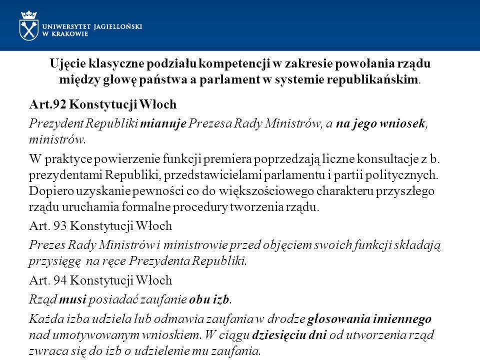 Ujęcie klasyczne podziału kompetencji w zakresie powołania rządu między głowę państwa a parlament w systemie republikańskim. Art.92 Konstytucji Włoch