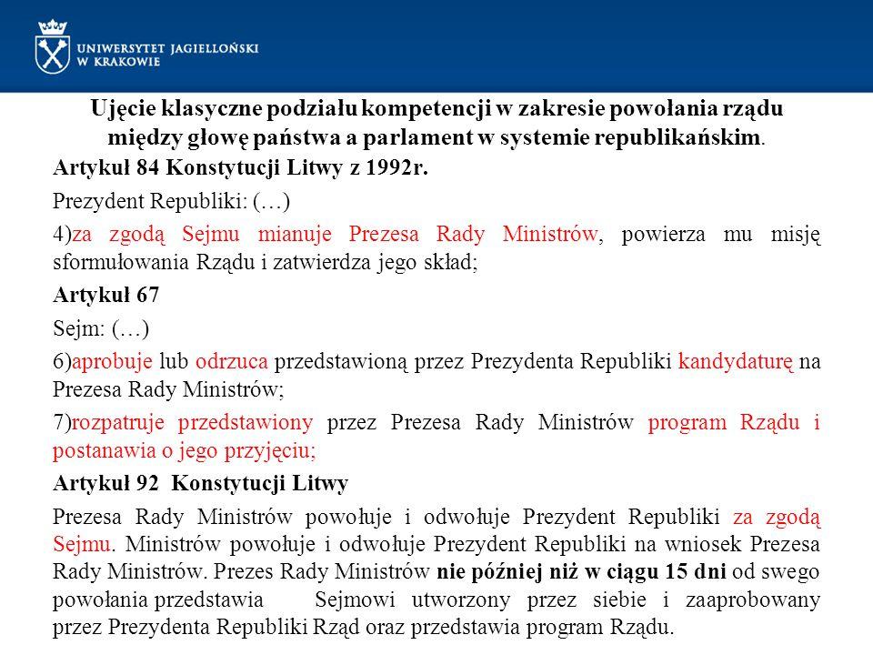 Ujęcie klasyczne podziału kompetencji w zakresie powołania rządu między głowę państwa a parlament w systemie republikańskim. Artykuł 84 Konstytucji Li