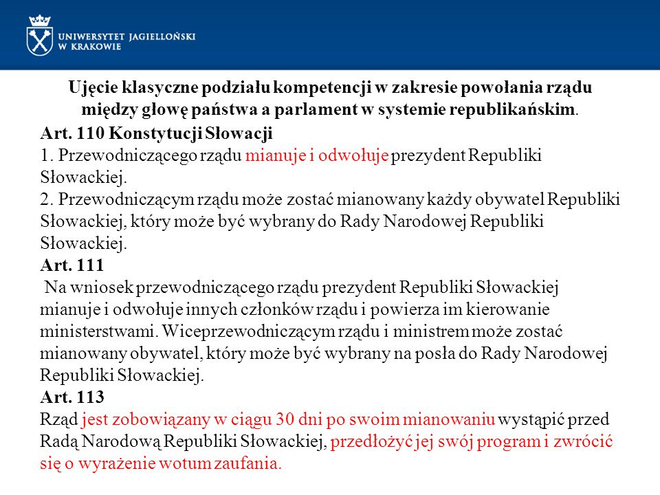 Ujęcie klasyczne podziału kompetencji w zakresie powołania rządu między głowę państwa a parlament w systemie republikańskim. Art. 110 Konstytucji Słow