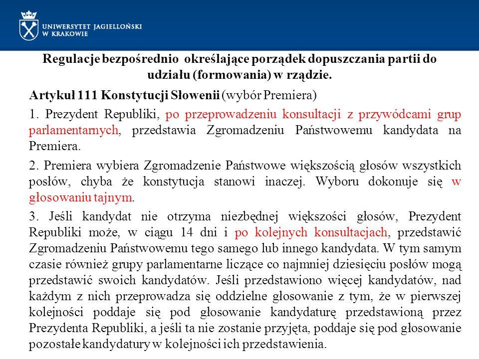 Regulacje bezpośrednio określające porządek dopuszczania partii do udziału (formowania) w rządzie. Artykuł 111 Konstytucji Słowenii (wybór Premiera) 1