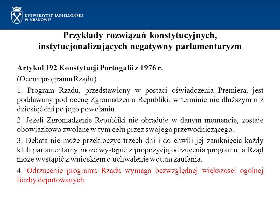 Przykłady rozwiązań konstytucyjnych, instytucjonalizujących negatywny parlamentaryzm Artykuł 192 Konstytucji Portugalii z 1976 r. (Ocena programu Rząd