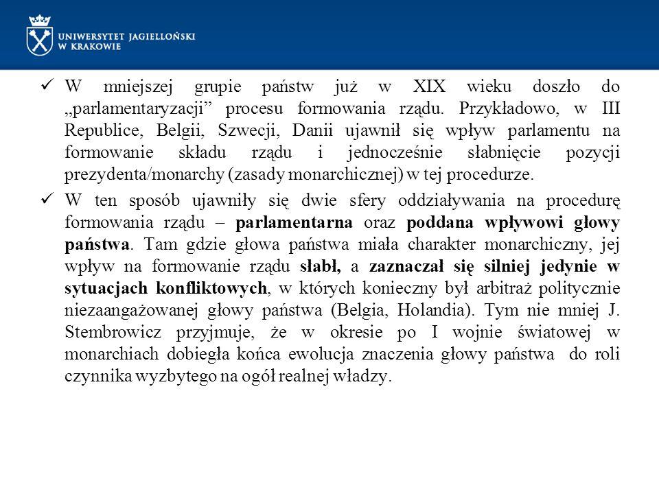 """W mniejszej grupie państw już w XIX wieku doszło do """"parlamentaryzacji"""" procesu formowania rządu. Przykładowo, w III Republice, Belgii, Szwecji, Danii"""