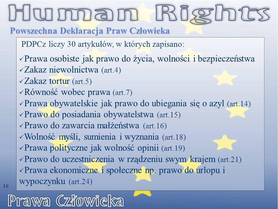 PDPCz liczy 30 artykułów, w których zapisano: Prawa osobiste jak prawo do życia, wolności i bezpieczeństwa Zakaz niewolnictwa (art.4) Zakaz tortur (art.5) Równość wobec prawa (art.7) Prawa obywatelskie jak prawo do ubiegania się o azyl (art.14) Prawo do posiadania obywatelstwa (art.15) Prawo do zawarcia małżeństwa (art.16) Wolność myśli, sumienia i wyznania (art.18) Prawa polityczne jak wolność opinii (art.19) Prawo do uczestniczenia w rządzeniu swym krajem (art.21) Prawa ekonomiczne i społeczne np.