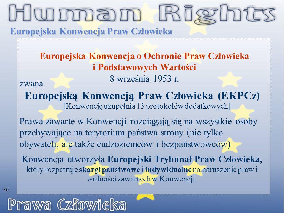 Europejska Konwencja Praw Człowieka Europejska Konwencja o Ochronie Praw Człowieka i Podstawowych Wartości 8 września 1953 r. zwana Europejską Konwenc