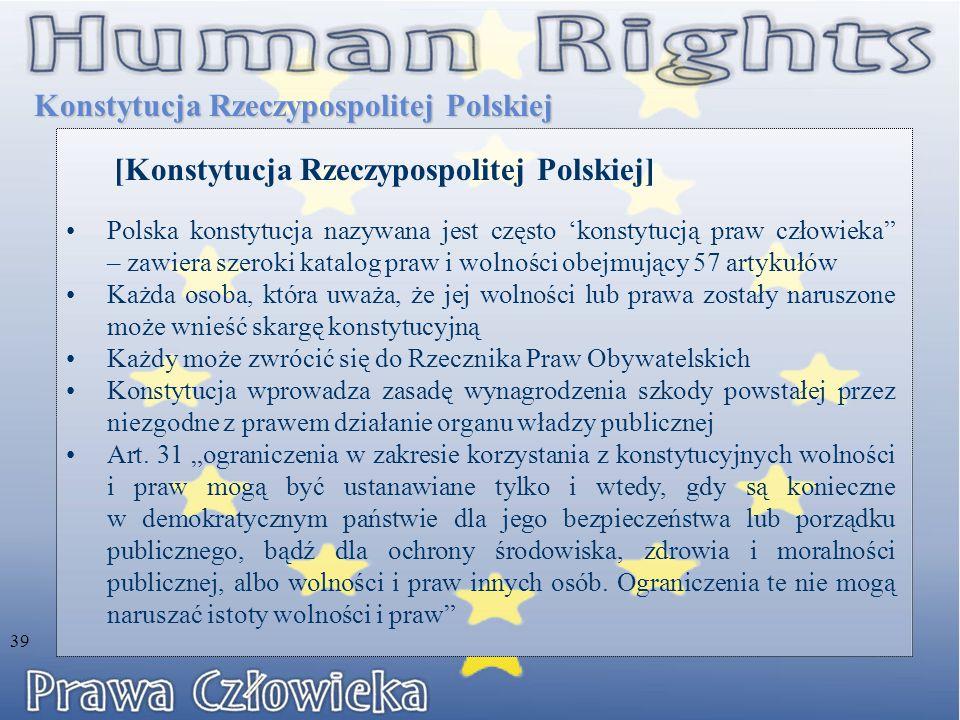 """Konstytucja Rzeczypospolitej Polskiej Polska konstytucja nazywana jest często 'konstytucją praw człowieka"""" – zawiera szeroki katalog praw i wolności o"""