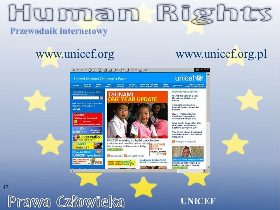 UNICEF www.unicef.org.pl Przewodnik internetowy www.unicef.org 47