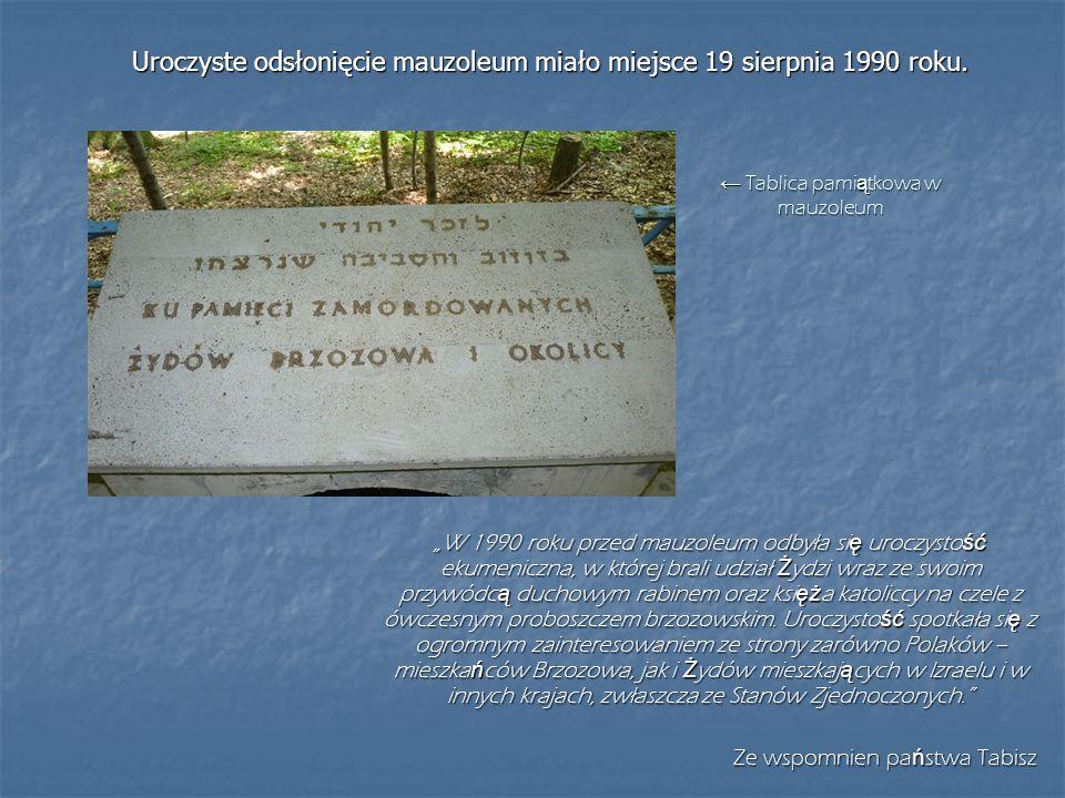 """Uroczyste odsłonięcie mauzoleum miało miejsce 19 sierpnia 1990 roku. """"W 1990 roku przed mauzoleum odbyła si ę uroczysto ść ekumeniczna, w której brali"""