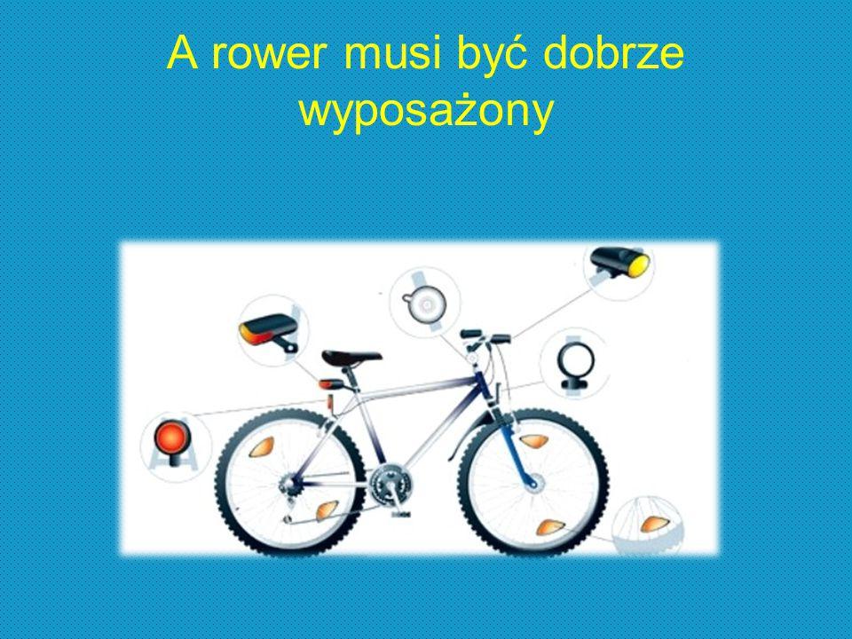 A rower musi być dobrze wyposażony