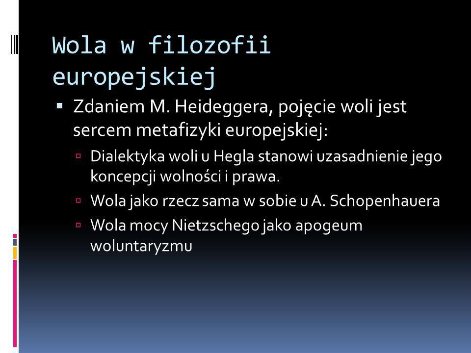 Wola w filozofii europejskiej  Zdaniem M.