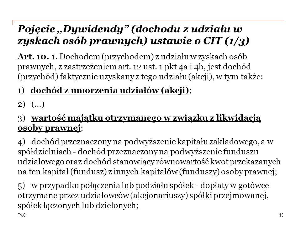 """PwC Pojęcie """"Dywidendy"""" (dochodu z udziału w zyskach osób prawnych) ustawie o CIT (1/3) Art. 10. 1. Dochodem (przychodem) z udziału w zyskach osób pra"""
