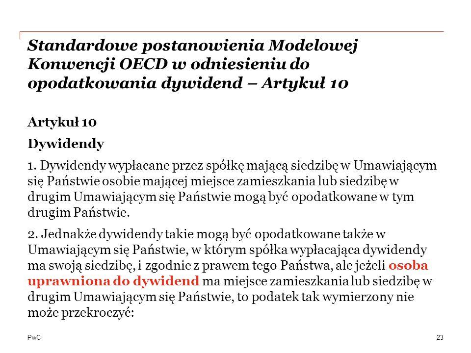 PwC Standardowe postanowienia Modelowej Konwencji OECD w odniesieniu do opodatkowania dywidend – Artykuł 10 Artykuł 10 Dywidendy 1. Dywidendy wypłacan