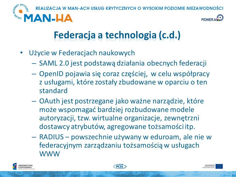Użycie w Federacjach naukowych – SAML 2.0 jest podstawą działania obecnych federacji – OpenID pojawia się coraz częściej, w celu współpracy z usługami, które zostały zbudowane w oparciu o ten standard – OAuth jest postrzegane jako ważne narządzie, które może wspomagać bardziej rozbudowane modele autoryzacji, tzw.