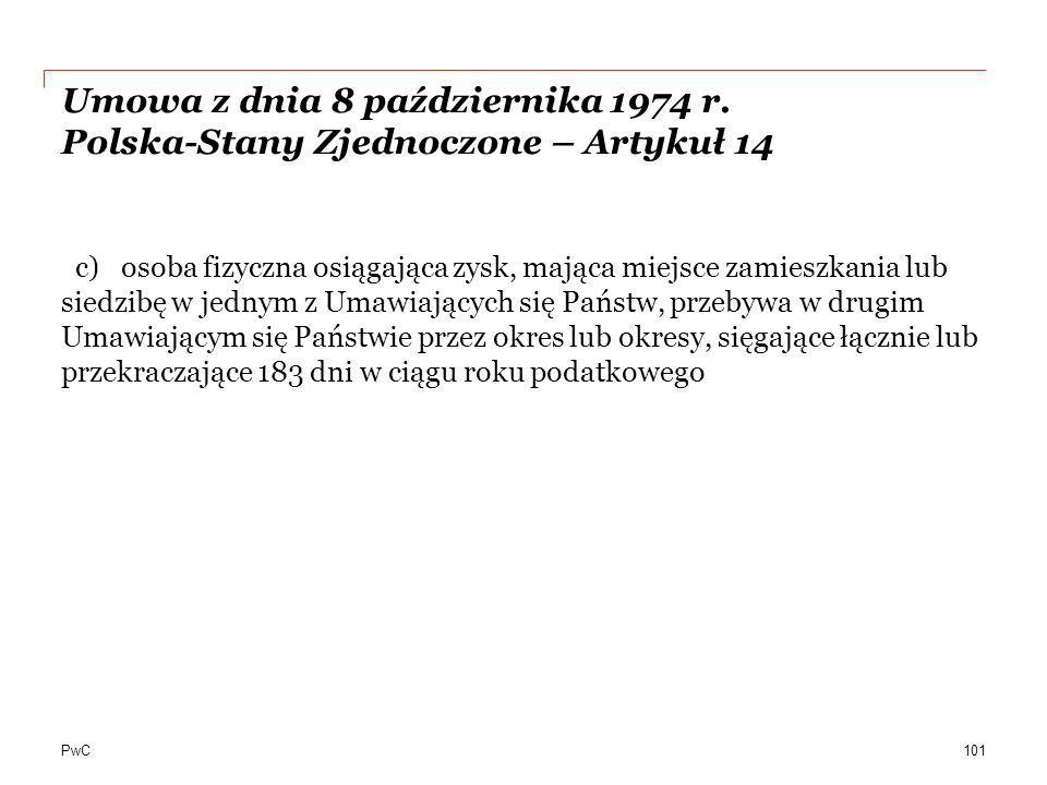 PwC Umowa z dnia 8 października 1974 r. Polska-Stany Zjednoczone – Artykuł 14 c) osoba fizyczna osiągająca zysk, mająca miejsce zamieszkania lub siedz