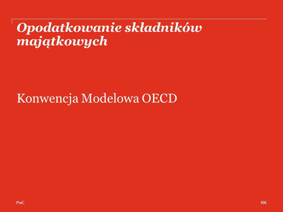 PwC Opodatkowanie składników majątkowych Konwencja Modelowa OECD 106