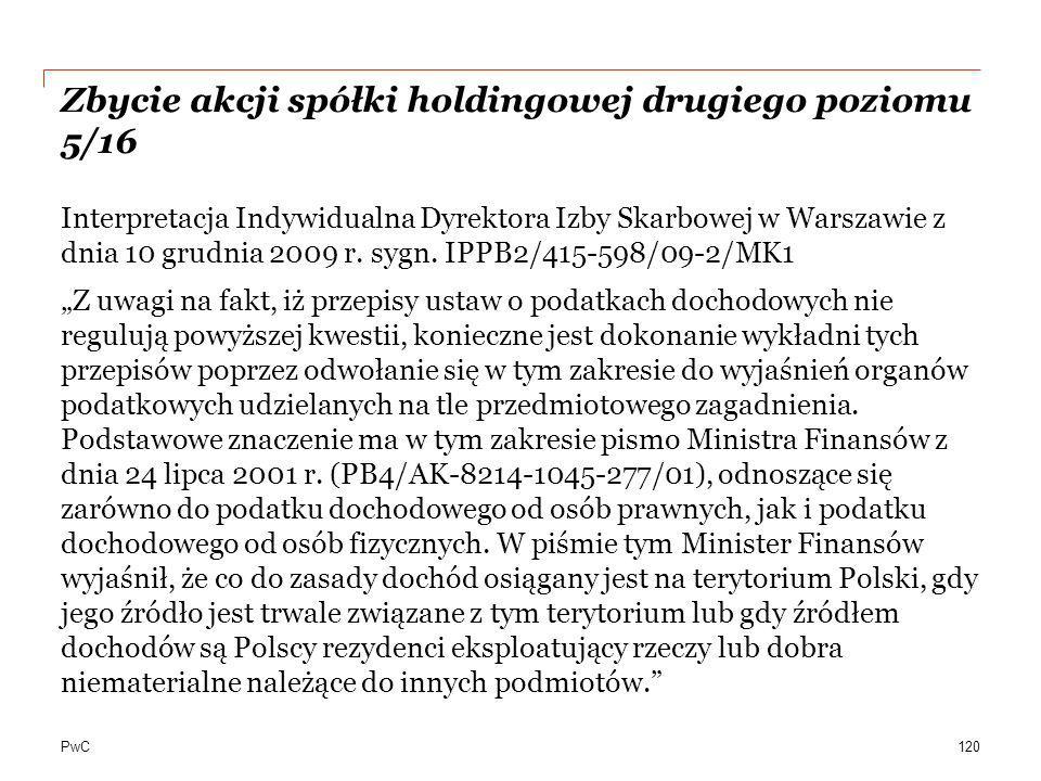 PwC Zbycie akcji spółki holdingowej drugiego poziomu 5/16 Interpretacja Indywidualna Dyrektora Izby Skarbowej w Warszawie z dnia 10 grudnia 2009 r. sy