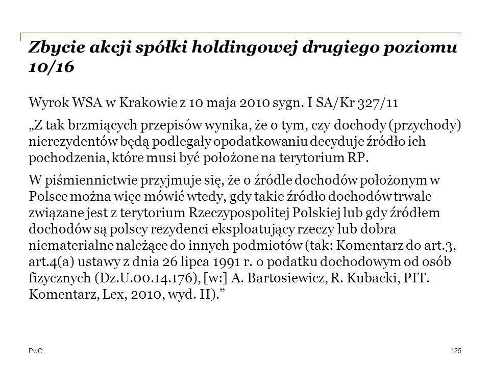 """PwC Zbycie akcji spółki holdingowej drugiego poziomu 10/16 Wyrok WSA w Krakowie z 10 maja 2010 sygn. I SA/Kr 327/11 """"Z tak brzmiących przepisów wynika"""