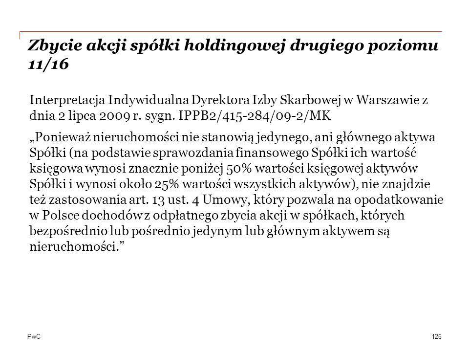 PwC Zbycie akcji spółki holdingowej drugiego poziomu 11/16 Interpretacja Indywidualna Dyrektora Izby Skarbowej w Warszawie z dnia 2 lipca 2009 r. sygn