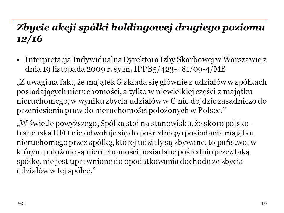 PwC Zbycie akcji spółki holdingowej drugiego poziomu 12/16 Interpretacja Indywidualna Dyrektora Izby Skarbowej w Warszawie z dnia 19 listopada 2009 r.