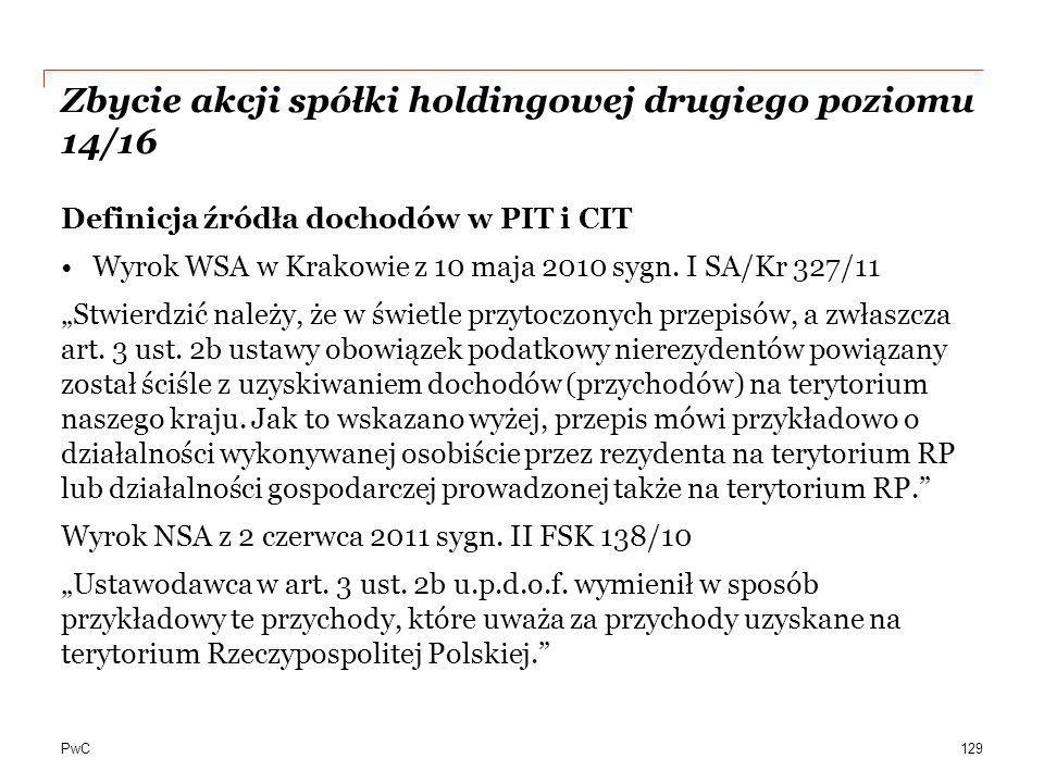 PwC Zbycie akcji spółki holdingowej drugiego poziomu 14/16 Definicja źródła dochodów w PIT i CIT Wyrok WSA w Krakowie z 10 maja 2010 sygn. I SA/Kr 327