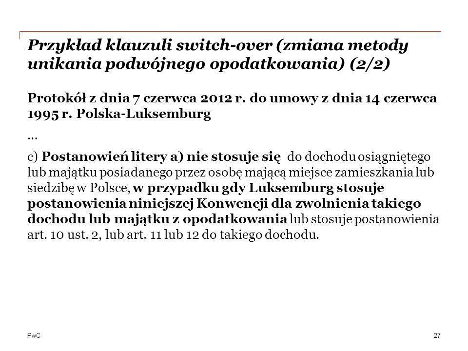 PwC Przykład klauzuli switch-over (zmiana metody unikania podwójnego opodatkowania) (2/2) Protokół z dnia 7 czerwca 2012 r. do umowy z dnia 14 czerwca