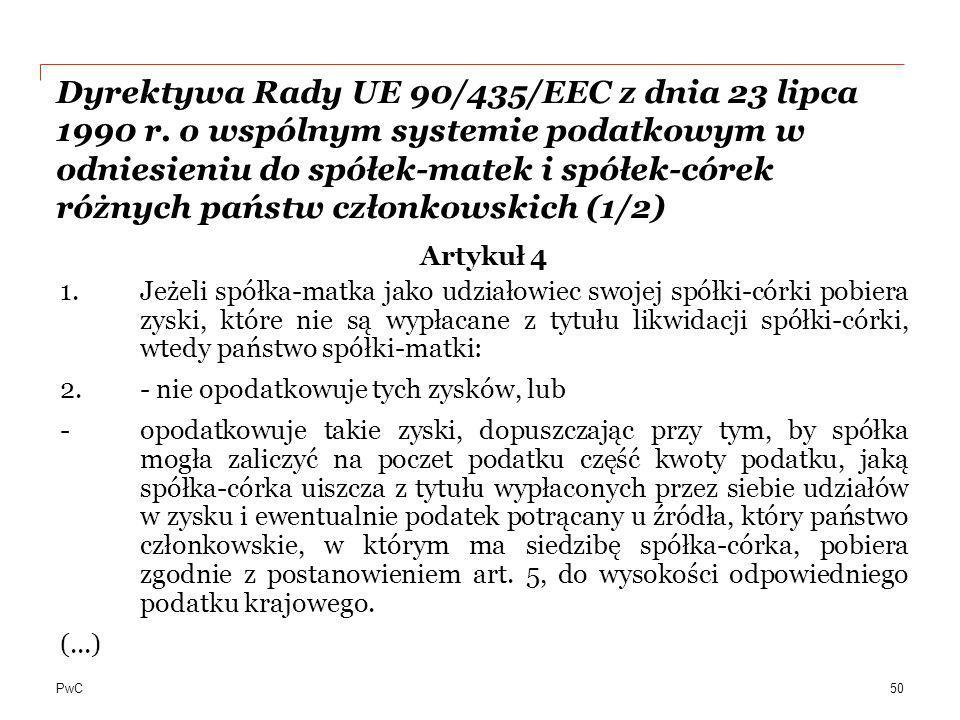 PwC Dyrektywa Rady UE 90/435/EEC z dnia 23 lipca 1990 r. o wspólnym systemie podatkowym w odniesieniu do spółek-matek i spółek-córek różnych państw cz
