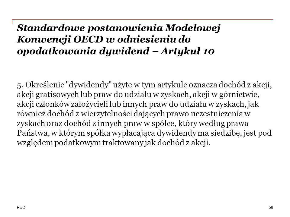 PwC Standardowe postanowienia Modelowej Konwencji OECD w odniesieniu do opodatkowania dywidend – Artykuł 10 5. Określenie