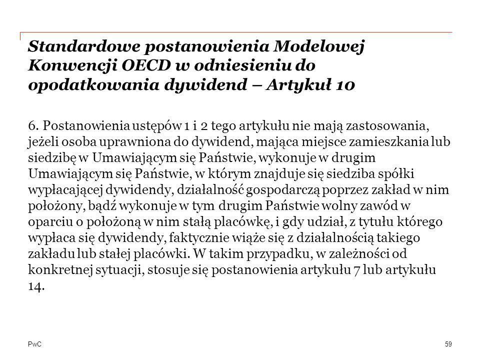 PwC Standardowe postanowienia Modelowej Konwencji OECD w odniesieniu do opodatkowania dywidend – Artykuł 10 6. Postanowienia ustępów 1 i 2 tego artyku