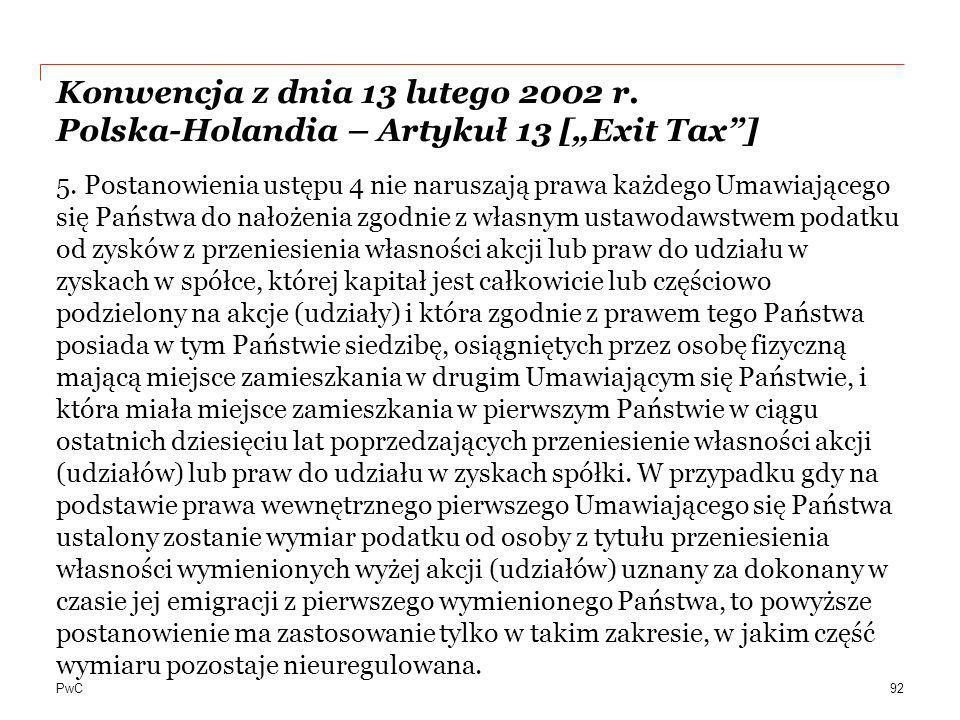 """PwC Konwencja z dnia 13 lutego 2002 r. Polska-Holandia – Artykuł 13 [""""Exit Tax""""] 5. Postanowienia ustępu 4 nie naruszają prawa każdego Umawiającego si"""