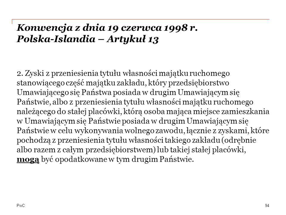 PwC Konwencja z dnia 19 czerwca 1998 r. Polska-Islandia – Artykuł 13 2. Zyski z przeniesienia tytułu własności majątku ruchomego stanowiącego część ma