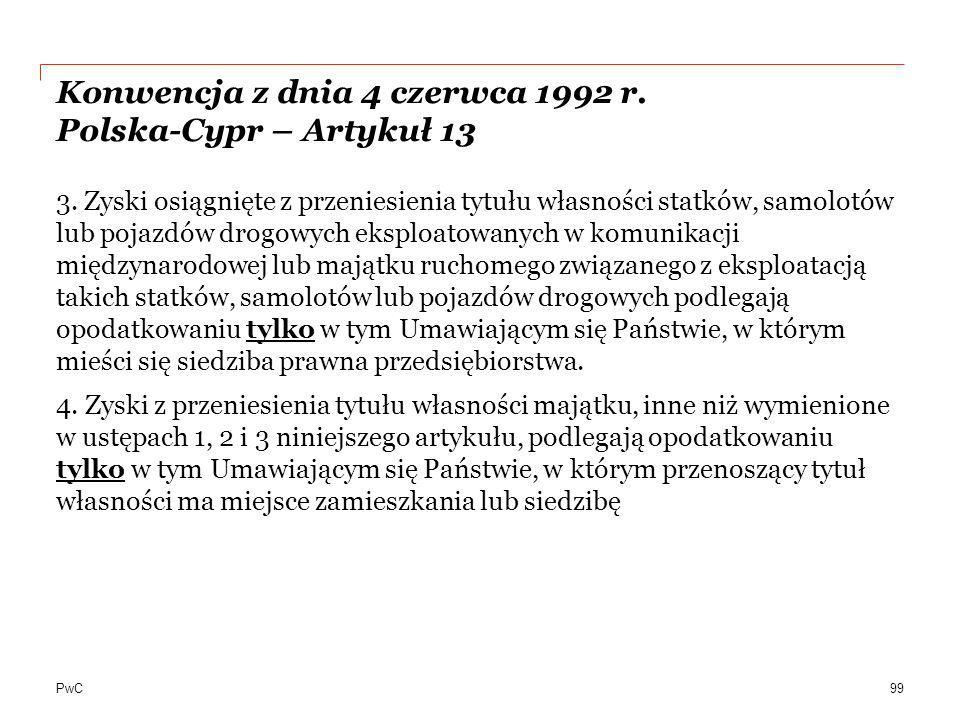 PwC Konwencja z dnia 4 czerwca 1992 r. Polska-Cypr – Artykuł 13 3. Zyski osiągnięte z przeniesienia tytułu własności statków, samolotów lub pojazdów d