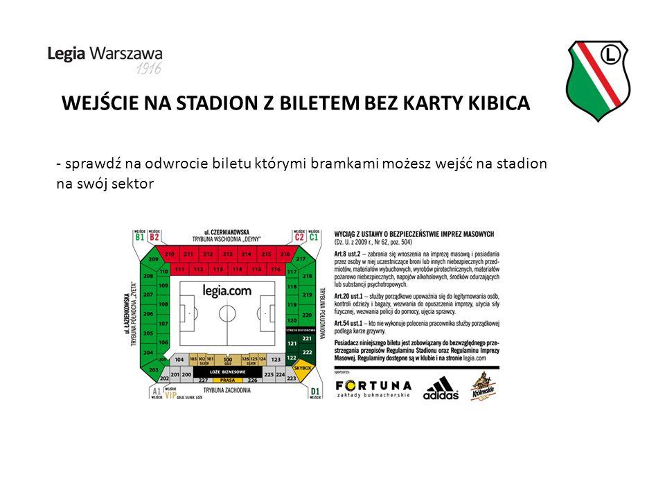 WEJŚCIE NA STADION Z BILETEM BEZ KARTY KIBICA - sprawdź na odwrocie biletu którymi bramkami możesz wejść na stadion na swój sektor
