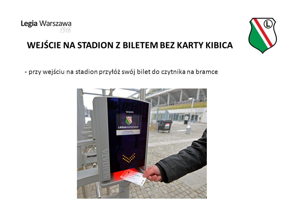 WEJŚCIE NA STADION Z BILETEM BEZ KARTY KIBICA - przy wejściu na stadion przyłóż swój bilet do czytnika na bramce