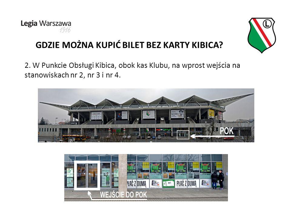 GDZIE MOŻNA KUPIĆ BILET BEZ KARTY KIBICA. 2.