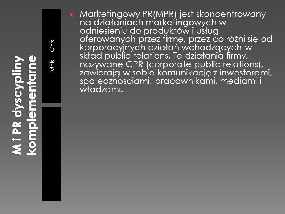 MPR CPR  Marketingowy PR(MPR) jest skoncentrowany na działaniach marketingowych w odniesieniu do produktów i usług oferowanych przez firmę, przez co różni się od korporacyjnych działań wchodzących w skład public relations.