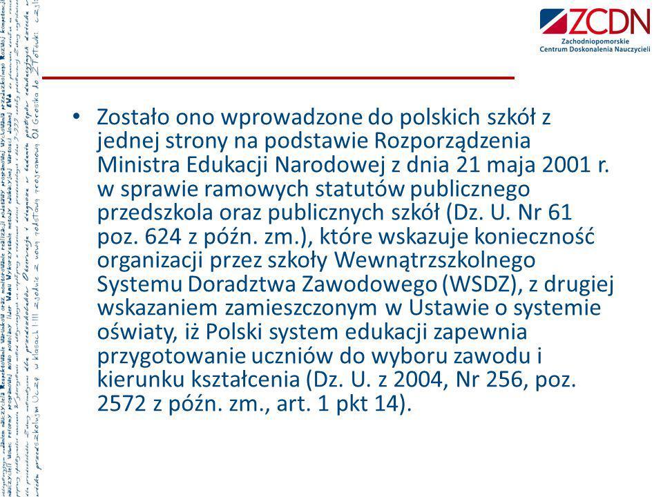 Zostało ono wprowadzone do polskich szkół z jednej strony na podstawie Rozporządzenia Ministra Edukacji Narodowej z dnia 21 maja 2001 r. w sprawie ram