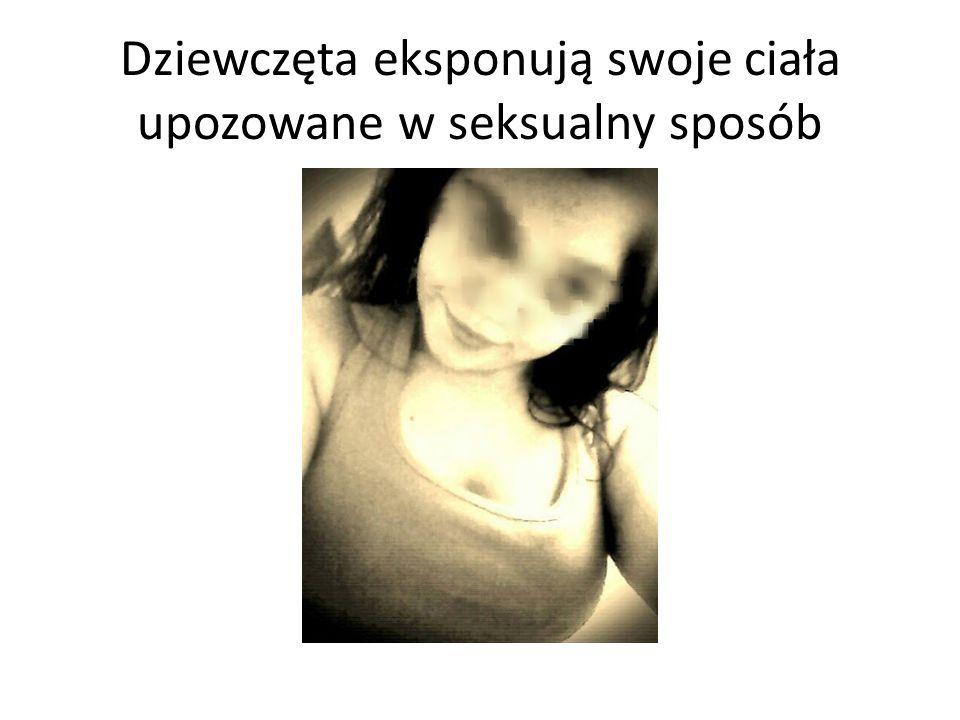 Dziewczęta eksponują swoje ciała upozowane w seksualny sposób
