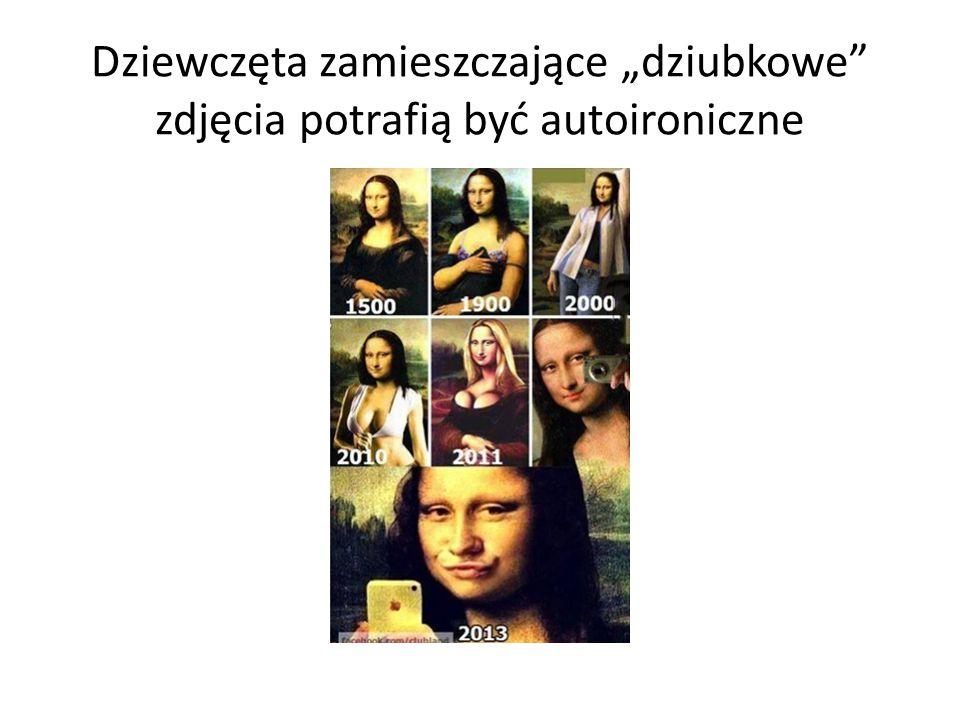 """Dziewczęta zamieszczające """"dziubkowe"""" zdjęcia potrafią być autoironiczne"""