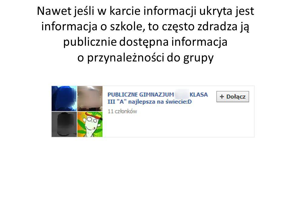 Nawet jeśli w karcie informacji ukryta jest informacja o szkole, to często zdradza ją publicznie dostępna informacja o przynależności do grupy