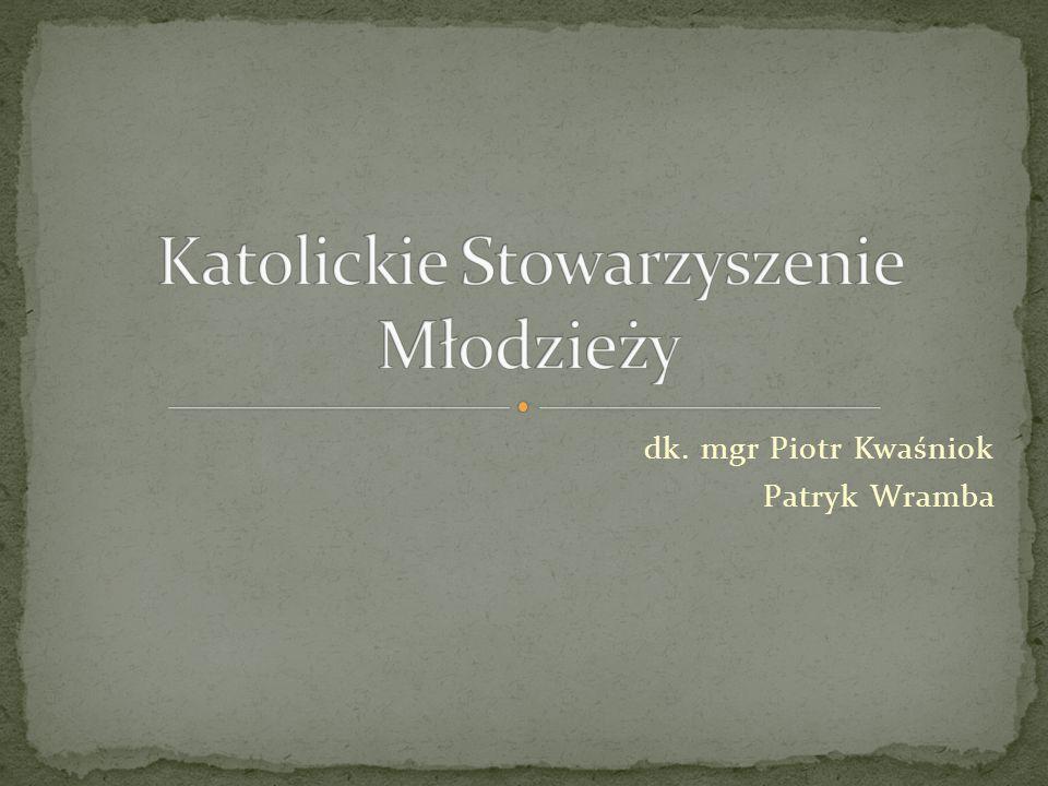 dk. mgr Piotr Kwaśniok Patryk Wramba