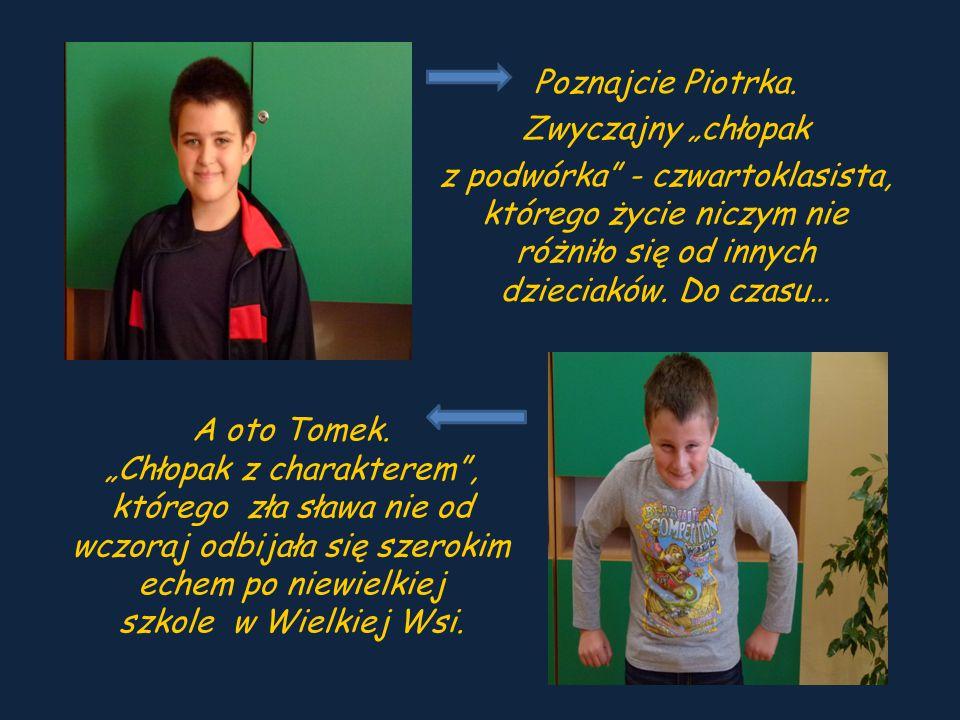 Piotrek poprosił o pomoc swoich rodziców, którzy doradzili mu, aby… STAŁ WYPROSTOWANY SZEDŁ Z WYSOKO PODNIESIONĄ GŁOWĄ