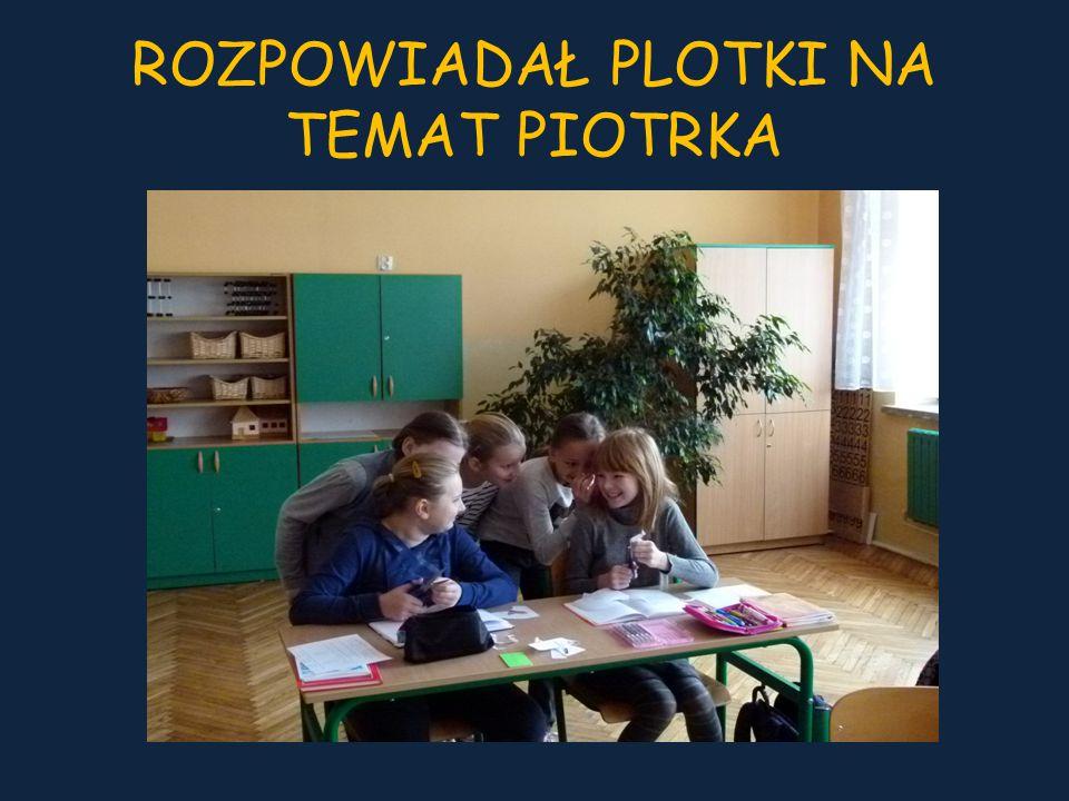 Piotrek skorzystał z rad rodziców dyktowanych doświadczeniem i troską.