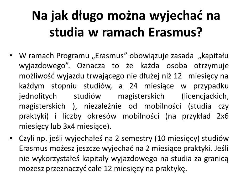 """Na jak długo można wyjechać na studia w ramach Erasmus? W ramach Programu """"Erasmus"""" obowiązuje zasada """"kapitału wyjazdowego"""". Oznacza to że każda osob"""