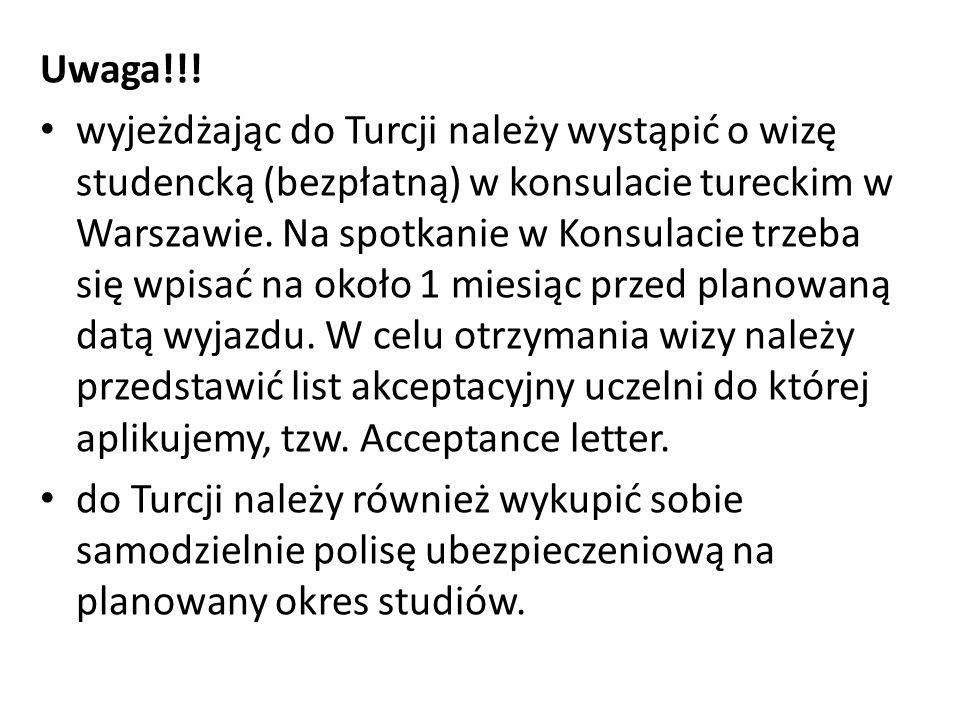 Uwaga!!! wyjeżdżając do Turcji należy wystąpić o wizę studencką (bezpłatną) w konsulacie tureckim w Warszawie. Na spotkanie w Konsulacie trzeba się wp