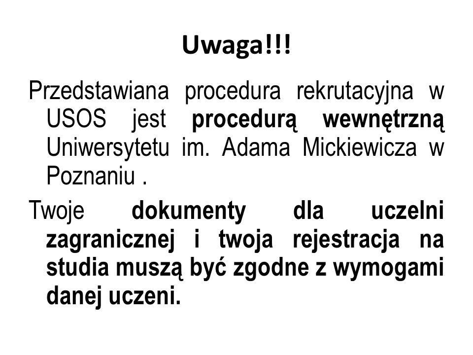 Uwaga!!! Przedstawiana procedura rekrutacyjna w USOS jest procedurą wewnętrzną Uniwersytetu im. Adama Mickiewicza w Poznaniu. Twoje dokumenty dla ucze