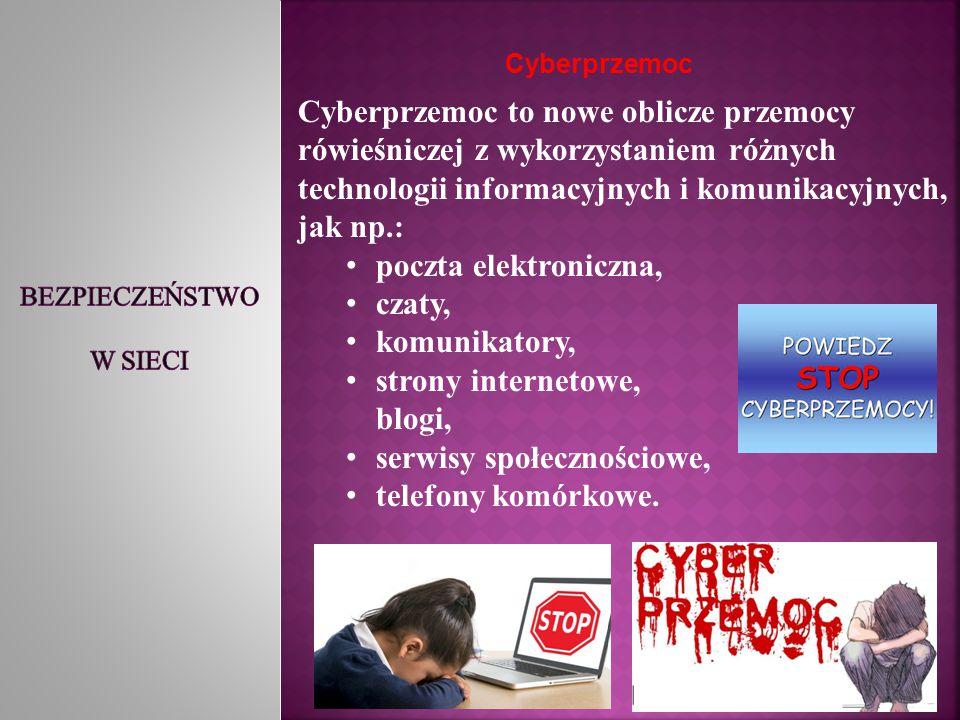. Cyberprzemoc Cyberprzemoc to nowe oblicze przemocy rówieśniczej z wykorzystaniem różnych technologii informacyjnych i komunikacyjnych, jak np.: pocz