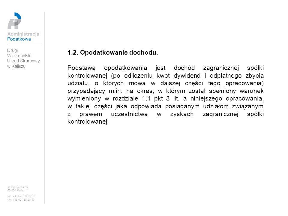 1.2. Opodatkowanie dochodu. Podstawą opodatkowania jest dochód zagranicznej spółki kontrolowanej (po odliczeniu kwot dywidend i odpłatnego zbycia udzi